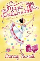 Holly and the Silver Unicorn - Magic Ballerina Book 14 (Paperback)