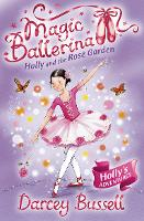 Holly and the Rose Garden - Magic Ballerina Book 16 (Paperback)