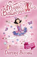 Holly and the Land of Sweets - Magic Ballerina Book 18 (Paperback)