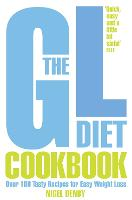 The GL Diet Cookbook: Over 150 Tasty Recipes for Easy Weight Loss (Paperback)
