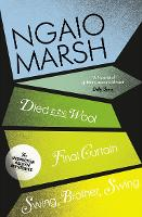 Died in the Wool / Final Curtain / Swing, Brother, Swing - The Ngaio Marsh Collection 5 (Paperback)