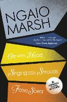 Off With His Head / Singing in the Shrouds / False Scent - The Ngaio Marsh Collection 7 (Paperback)