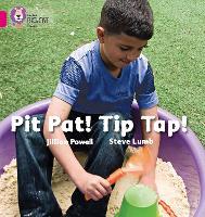 Pit Pat! Tip Tap!: Band 01a/Pink a - Collins Big Cat Phonics (Paperback)