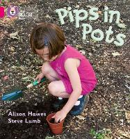 Pips in Pots: Band 01b/Pink B - Collins Big Cat Phonics (Paperback)