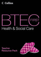 BTEC First Health and Social Care: Teacher Resource Pack - BTEC First Health and Social Care (Spiral bound)
