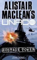 Hostage Tower - Alistair MacLean's UNACO (Paperback)