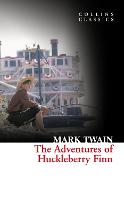 The Adventures Of Huckleberry Finn - Collins Classics (Paperback)