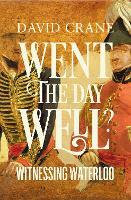 Went the Day Well?: Witnessing Waterloo (Hardback)