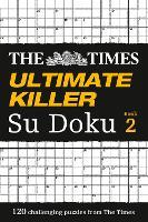 The Times Ultimate Killer Su Doku Book 2: 120 Challenging Puzzles from the Times - The Times Ultimate Killer (Paperback)