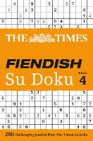 The Times Fiendish Su Doku Book 4: 200 Challenging Puzzles from the Times - The Times Fiendish (Paperback)