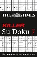 The Times Killer Su Doku Book 7: 150 Challenging Puzzles from the Times - The Times Killer (Paperback)