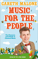 Music for the People: The Pleasures and Pitfalls of Classical Music (Hardback)