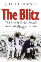 The Blitz: The British Under Attack (Paperback)