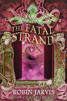 The Fatal Strand - Tales from the Wyrd Museum Book 3 (Paperback)