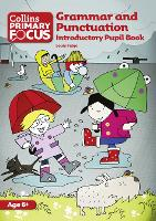 Grammar and Punctuation: Introductory Pupil Book - Collins Primary Focus (Paperback)