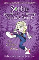 The Goblin King - Sophie and the Shadow Woods 1 (Paperback)