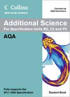 Collins GCSE Science 2011: Additional Science Student Book: AQA - Collins GCSE Science 2011 (Paperback)