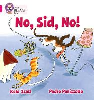 No, Sid, No!: Band 01b/Pink B - Collins Big Cat Phonics (Paperback)