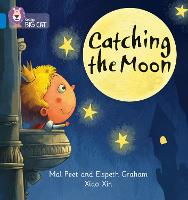Catching the Moon: Band 04/Blue - Collins Big Cat Phonics (Paperback)
