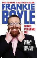 Work! Consume! Die! (Paperback)