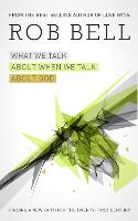 What We Talk About When We Talk About God (Hardback)