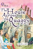 The House Across the Quaggy: Band 18/Pearl - Collins Big Cat (Paperback)