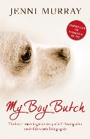 My Boy Butch: The Heart-Warming True Story of a Little Dog Who Made Life Worth Living Again (Paperback)