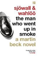 The Man Who Went Up in Smoke - A Martin Beck Novel 2 (Paperback)