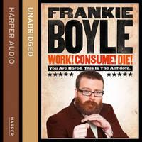 Work! Consume! Die! (CD-Audio)