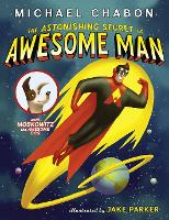 The Astonishing Secret of Awesome Man (Paperback)