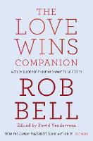 The Love Wins Companion: A Study Guide for Those Who Want to Go Deeper (Paperback)