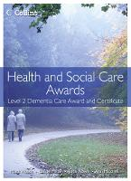 Health and Social Care: Level 2 Dementia Care Award and Certificate - Health and Social Care Awards (Paperback)