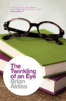 The Twinkling of an Eye - The Brian Aldiss Collection (Paperback)