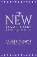 The New Elizabethans: Sixty Portraits of Our Age (Hardback)