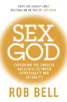 Sex God: Exploring the Endless Questions Between Spirituality and Sexuality (Paperback)
