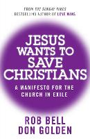 Jesus Wants to Save Christians: A Manifesto for the Church in Exile (Paperback)