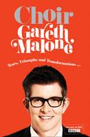 Choir: Gareth Malone (Hardback)