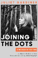 Joining the Dots: A Woman in Her Time (Paperback)