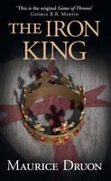 The Iron King - The Accursed Kings 1 (Hardback)
