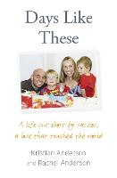 Days Like These: A Life Cut Short by Cancer, a Love That Touched the World (Paperback)