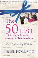 The 50 List: - A Father's Heartfelt Message to his Daughter: Anything is Possible (Paperback)