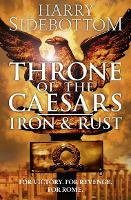 Iron and Rust - Throne of the Caesars Book 1 (Paperback)