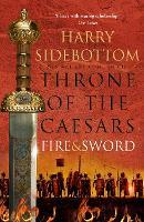 Fire and Sword - Throne of the Caesars Book 3 (Hardback)