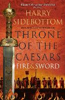 Fire and Sword - Throne of the Caesars Book 3 (Paperback)