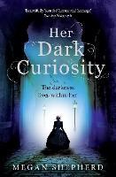 Her Dark Curiosity (Paperback)