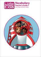 Collins Primary Focus: Vocabulary: Teacher's Guide 1 - Collins Primary Focus (Paperback)