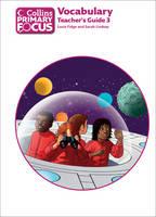 Collins Primary Focus: Vocabulary: Teacher's Guide 3 - Collins Primary Focus (Paperback)