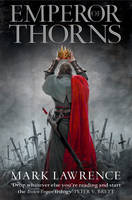 Emperor of Thorns - The Broken Empire Book 3 (Paperback)