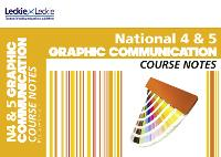 National 4/5 Graphic Communication Course Notes - Course Notes (Paperback)