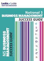 National 5 Business Management Success Guide - Success Guide (Paperback)